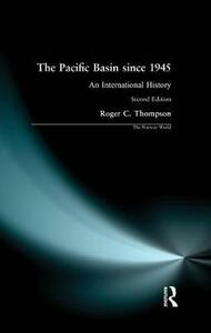 The Pacific Basin since 1945: An International History - Roger C. Thompson - cover