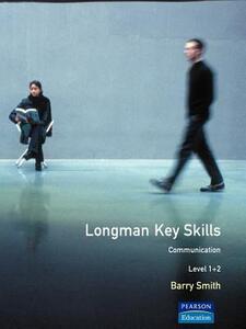 Longman Key Skills: Communication Level 1+2 - DBA Associates - cover