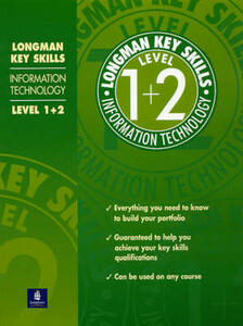 Longman Key Skills: Information Technology Level 1+2 - DBA Associates - cover