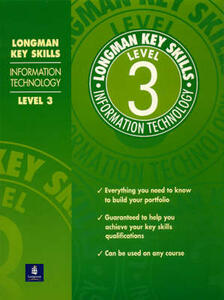 Longman Key Skills: Information Technology Level 3 - DBA Associates - cover