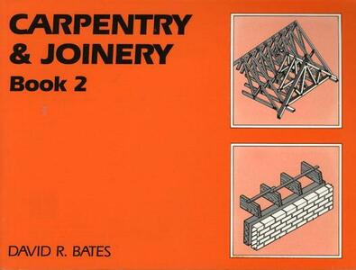 Carpentry and Joinery Book 2 - David R. Bates - cover