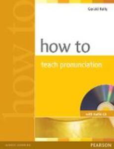 How to Teach Pronuncation Book & Audio CD - Gerald Kelly - cover