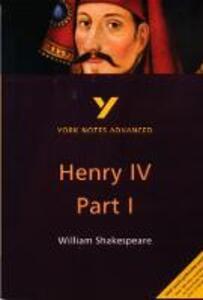 Henry IV Part I - Steve Longstaffe - cover