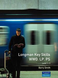 Longman Key Skills:Working with Others (WWO)/Improving Own Learning and Performance (LP)/Problem Solving(PS) - Barry Smith - cover