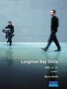 Longman Key Skills:Working with Others (WWO)/Improving Own Learning and Performance (LP)/Problem Solving (PS) Level 3 - Barry Smith - cover
