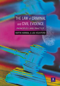 The Law of Criminal and Civil Evidence: Principles and Practice - Martin Hannibal,Lisa Mountford - cover