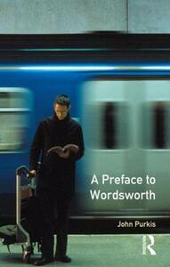 A Preface to Wordsworth: Revised Edition - John Purkis - cover