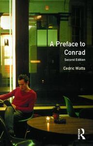 A Preface to Conrad: Second Edition - Cedric Watts - cover