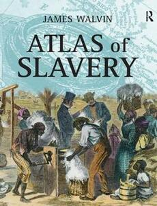Atlas of Slavery - James Walvin - cover