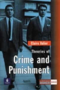 Theories of Crime and Punishment - Claire Valier - cover