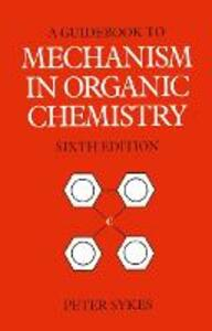 Guidebook to Mechanism in Organic Chemistry - Peter Sykes - cover