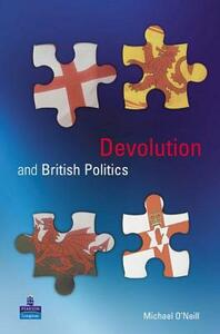 Devolution and British Politics - Michael O'Neill - cover