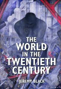The World in the Twentieth Century - Jeremy Black - cover