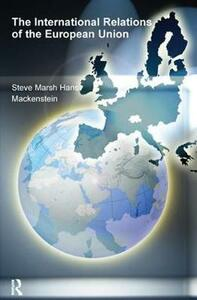 The International Relations of the EU - Steve Marsh,Hans Mackenstein - cover