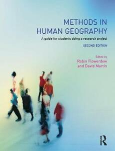 Methods in Human Geography: A guide for students doing a research project - Robin Flowerdew,David M. Martin - cover