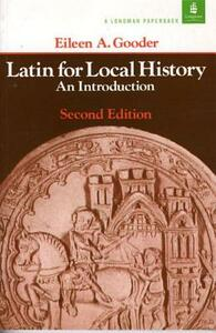 Latin for Local History: An Introduction - Eileen A. Gooder - cover