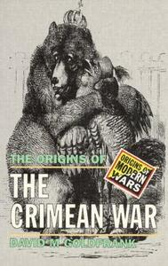 The Origins of the Crimean War - David M. Goldfrank - cover