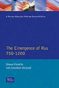 The Emergence of Russia 750-1200 - Simon Franklin,Jonathan Shepard - cover