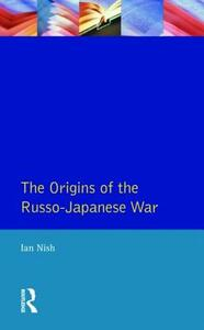 The Origins of the Russo-Japanese War - Ian Nish - cover