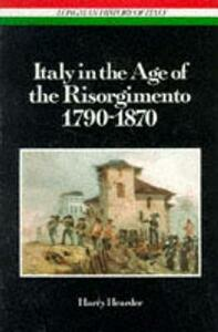 Italy in the Age of the Risorgimento 1790 - 1870 - Harry Hearder - cover