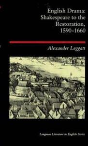 English Drama: Shakespeare to the Restoration 1590-1660 - Alexander Leggatt - cover