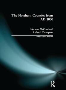 The Northern Counties from AD 1000 - Norman McCord,Richard Thompson - cover