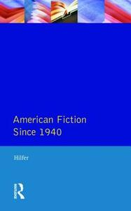 American Fiction Since 1940 - Tony Hilfer - cover