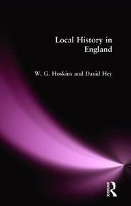 Local History in England - W. G. Hoskins,David Hey - cover