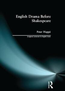 English Drama Before Shakespeare - Peter Happe - cover