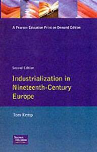 Industrialization in Nineteenth Century Europe - Tom Kemp - cover