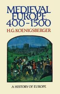 Medieval Europe 400 - 1500 - H. G. Koenigsberger - cover