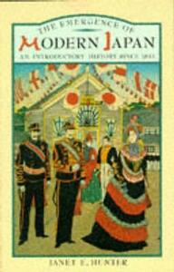 The Emergence of Modern Japan: An Introductory History Since 1853 - Janet Hunter - cover