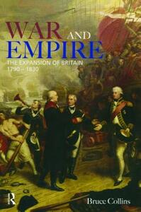 War and Empire: The Expansion of Britain, 1790-1830 - B. Collins - cover