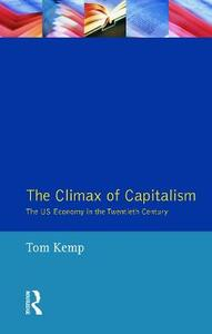 The Climax of Capitalism: The U.S. Economy in the Twentieth Century - Tom Kemp - cover