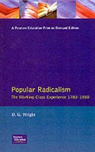 Popular Radicalism: The Working Class Experience 1780-1880 - D.G. Wright - cover