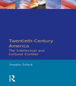 Twentieth-Century America: The Intellectual and Cultural Context - Douglas Tallack - cover