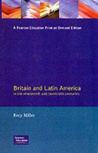 Britain and Latin America in the 19th and 20th Centuries - Rory Miller - cover
