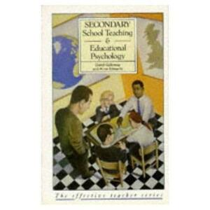 Secondary School Teaching and Educational Psychology - David M. Galloway,Anne Edwards - cover