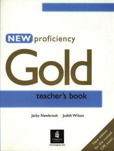 New Proficiency Gold Teacher's Book - Judith Wilson,Jacky Newbrook - cover