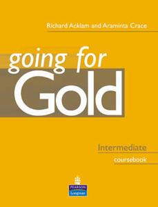 Going For Gold Intermediate Coursebook - Richard Acklam,Araminta Crace - cover