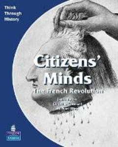 Citizens Minds The French Revolution Pupil's Book - Christine Counsell,Michael Riley,Jamie Byrom - cover