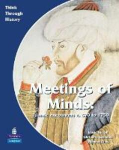 Meeting of Minds Islamic Encounters c. 570 to 1750 Pupil's Book - Christine Counsell,Jamie Byrom,Michael Riley - cover