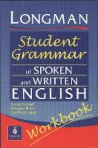 Longmans Student Grammar of Spoken and Written English Workbook - Douglas Biber,Susan Conrad,Geoffrey Leech - cover