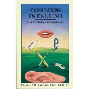 Cohesion in English - M. A. K. Halliday,Ruqaiya Hasan - cover
