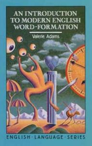 An Introduction to Modern English Word-Formation - Valerie Adams - cover