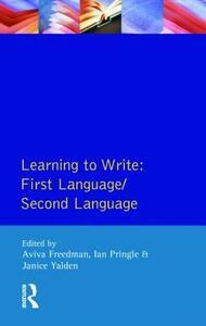 Learning to Write: First Language/Second Language - Aviva Freedman,Ian Pringle,Janice Yalden - cover