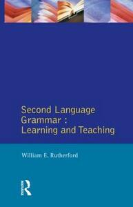 Second Language Grammar: Learning and Teaching - William E. Rutherford - cover