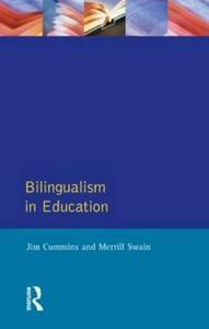 Bilingualism in Education: Aspects of theory, research and practice - Jim Cummins,Merrill Swain - cover