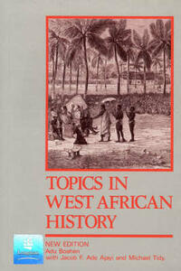 Topics in West African History 2nd. Edition - A. Adu Boahen,J. F. Ade Ajayi,Michael Tidy - cover
