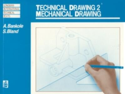 Technical Drawing 2: Mechanical Drawing - A. Bankole,Stuart Bland - cover